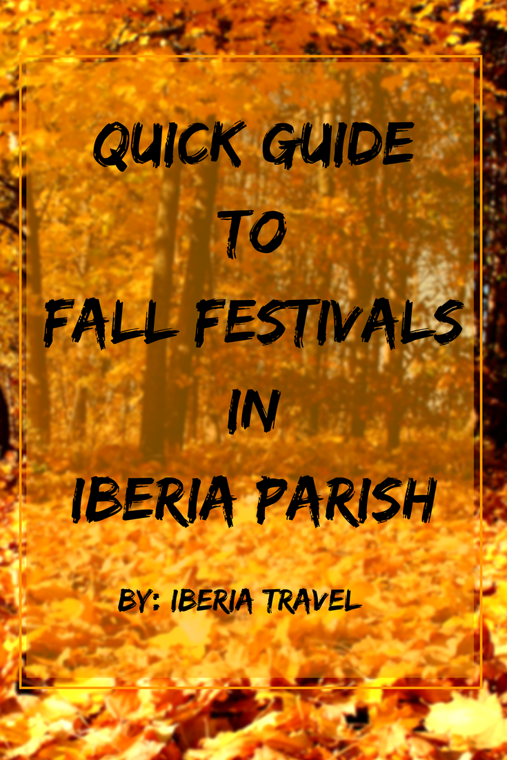 Quick guide to New Iberia Louisiana fall festivals