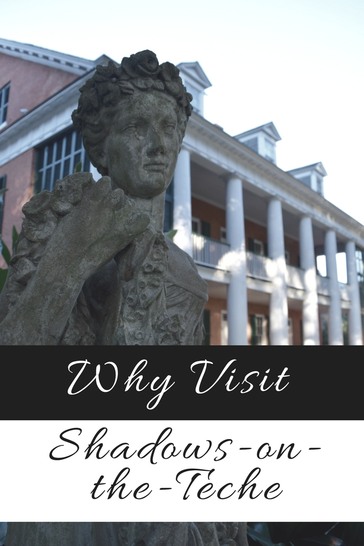 Why visit Shadows-on-the-Teche plantation home in New Iberia Louisiana