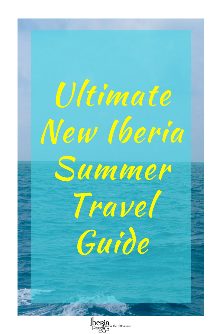 Your guide to plan your summer trip to New Iberia