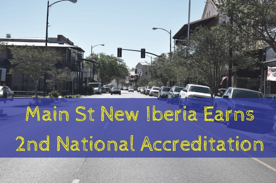 Main St New Iberia Earns 2nd National Accreditation