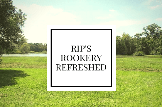 Rips Rookery Refreshed