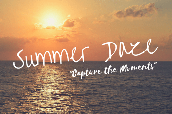 Summer Daze, June 1 - July 31