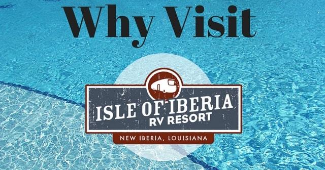 Why Visit Isle of Iberia RV Resort