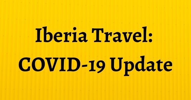 Iberia Travel: COVID-19 Update