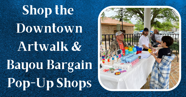 Downtown Artwalk & Bayou Bargain Pop-Up Shops