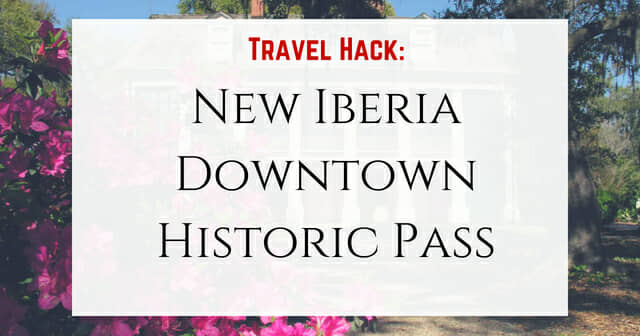 New Iberia downtown historic district pass