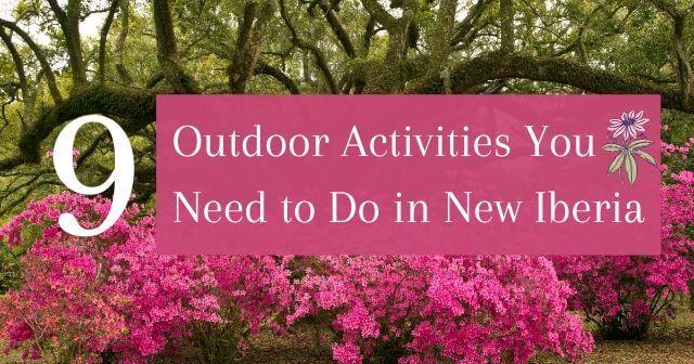 9 outdoors activities in New Iberia