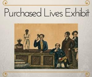 Bayou Teche Museum Purchased Lives Exhibit