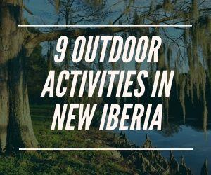 9 Outdoor Activities in New Iberia