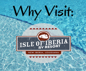 Why Visit Isle of Iberia RV Resort