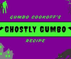 Gumbo Cookoff's Ghostly Gumbo Recipe