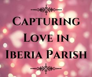 Capturing Love in Iberia parish Photography