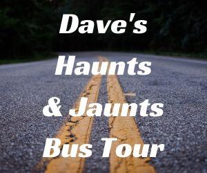 Dave's Haunts & Jaunts Bus Tour