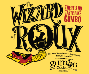 The Wizard of Roux: Virtual Gumbo Cookoff