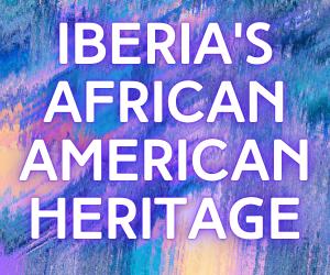 From Gumbo to Jazz: Iberia Parish's African American Heritage