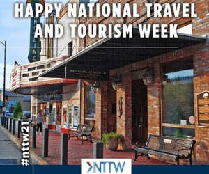 National Travel and Tourism Week 2021 Graphic with picture of the Sliman Theater and Bayou Teche Museum in New Iberia