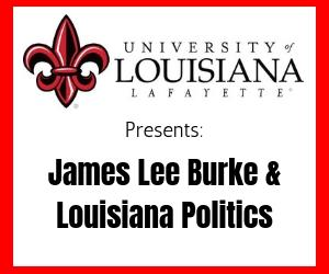 UL Lafayette Presents James Lee Burke & Louisiana Politics
