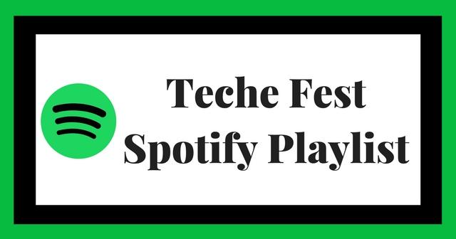 Teche Fest Spotify Playlist