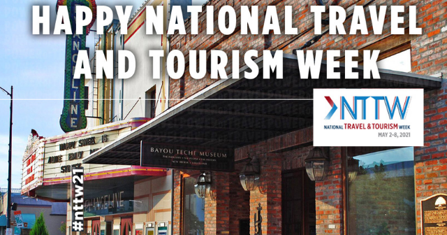 National Travel and Tourism Week 2021 graphic with picture of Bayour Teche Museum in New Iberia