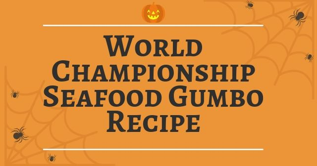 World Championship Gumbo Cookoff seafood gumbo recipe